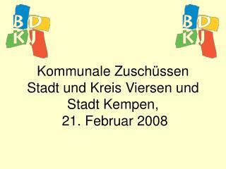 Kommunale Zuschüssen  Stadt und Kreis Viersen und Stadt Kempen,  21. Februar 2008