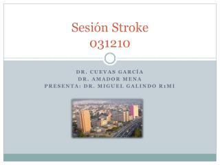 Sesión Stroke 031210