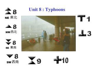 Unit 8 : Typhoons