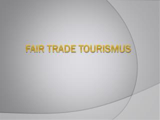 Fair Trade Tourismus