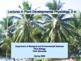 Lectures in Plant Developmental Physiology, 2 cr.