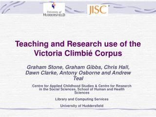 Teaching and Research use of the Victoria Climbi  Corpus