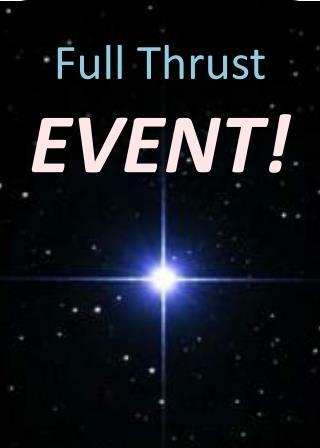 Full Thrust EVENT!