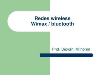 Redes wireless Wimax / bluetooth