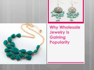 Why Wholesale Jewelry Is Gaining Popularity