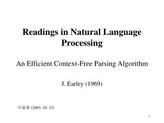 Readings in Natural Language Processing An Efficient Context-Free Parsing Algorithm