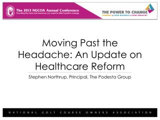 Moving Past the Headache: An Update on Healthcare Reform