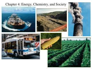 Chapter 4: Energy, Chemistry, and Society