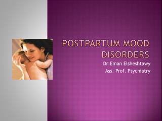 Postpartum Mood Disorders