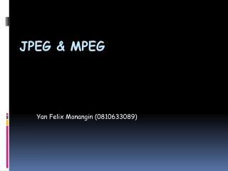 JPEG & MPEG