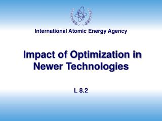 Impact of Optimization in Newer Technologies
