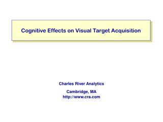 Cognitive Effects on Visual Target Acquisition