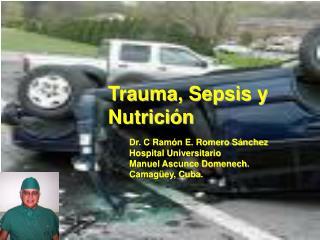 Trauma, Sepsis y  Nutrición