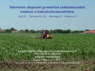 A K�z�s Agr�rpolitika nemzeti alkalmaz�s�t seg�t? inform�ci�s rendszerek eFarmer Konferencia