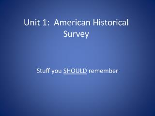 Unit 1:  American Historical Survey