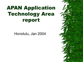 APAN Application Technology Area report