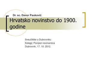 Hrvatsko novinstvo do 1900. godine