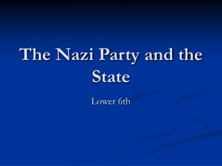 The Nazi Party and the State