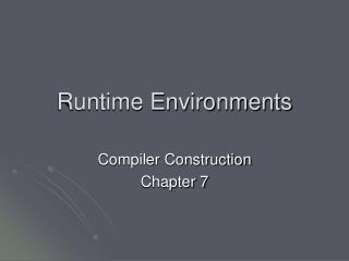 Runtime Environments