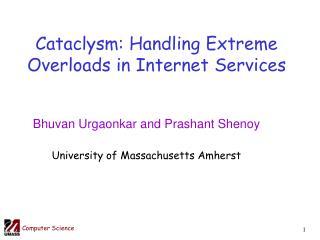 Cataclysm: Handling Extreme Overloads in Internet Services