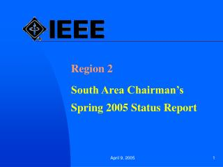 Region 2 South Area Chairman's Spring 2005 Status Report