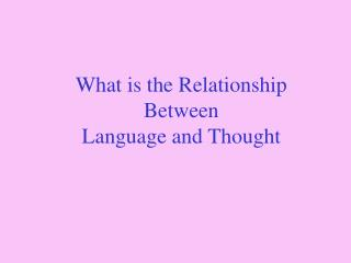 What is the Relationship Between Language and Thought
