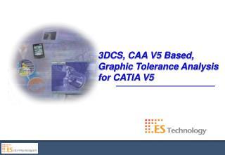 3DCS, CAA V5 Based, Graphic Tolerance Analysis  for CATIA V5