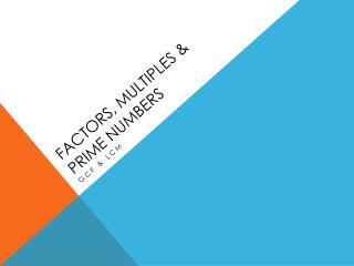 Factors, Multiples & Prime numbers