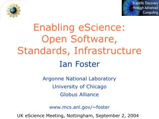 Enabling eScience: Open Software, Standards, Infrastructure
