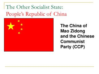 The Other Socialist State:  People's Republic of China