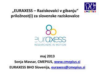 """""""EURAXESS – Raziskovalci v gibanju"""" priložnost(i) za slovenske raziskovalce"""