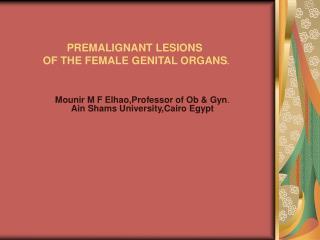 Mounir M F Elhao,Professor of Ob  Gyn. Ain Shams University,Cairo Egypt