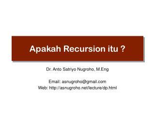 Apakah Recursion itu ?