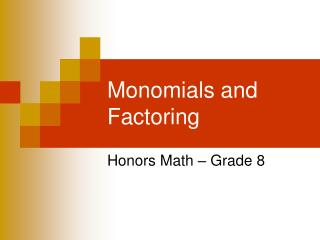 Monomials and Factoring