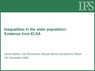 Inequalities in the older population:  Evidence from ELSA