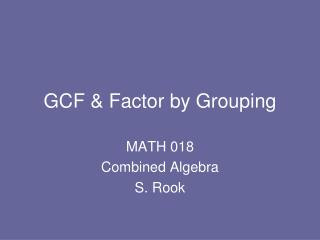 GCF & Factor by Grouping