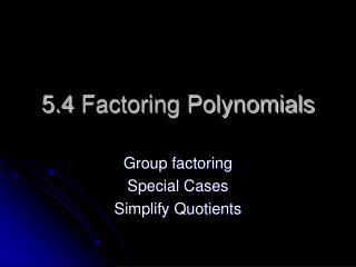 5.4 Factoring Polynomials