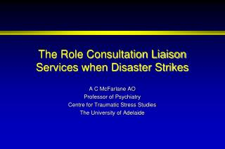 The Role Consultation Liaison Services when Disaster Strikes