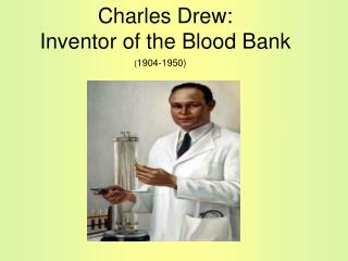 Charles Drew: Inventor of the Blood Bank