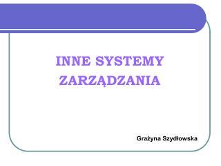 INNE SYSTEMY  ZARZĄDZANIA