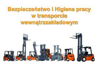 Bezpieczeństwo i Higiena pracy w transporcie wewnątrzzakładowym