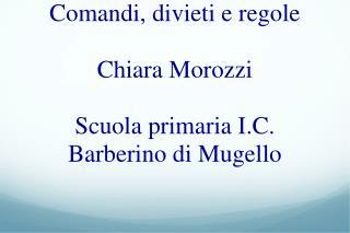 Comandi, divieti e regole Chiara Morozzi Scuola primaria I.C. Barberino di Mugello