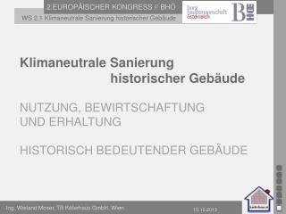 Klimaneutrale Sanierung                           historischer Gebäude NUTZUNG, BEWIRTSCHAFTUNG
