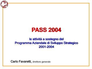 PASS 2004 le attività a sostegno del  Programma Aziendale di Sviluppo Strategico  2001-2004
