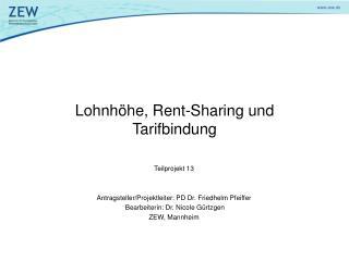 Lohnhöhe, Rent-Sharing und Tarifbindung