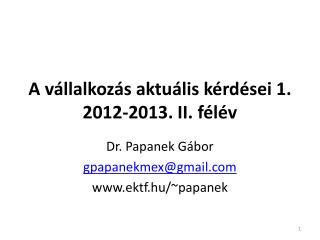 A vállalkozás aktuális kérdései 1. 2012-2013. II. félév