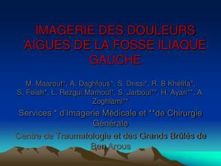 IMAGERIE DES DOULEURS AIGUES DE LA FOSSE ILIAQUE GAUCHE