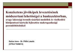 Szűcs Imre - Dr. Pitlik László  (OTKA T049013)