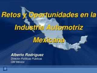 Retos y Oportunidades en la Industria Automotriz Mexicana