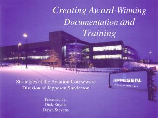 Creating Award- Winning Documentation  and Training
